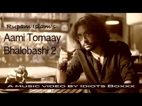 Aami Tomaay Bhalobashi 2 | Rupam Islam | Official Music Video | Bengali Music Video 2018