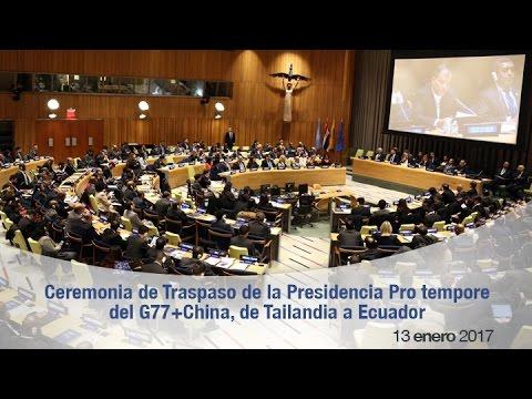Ceremonia de Traspaso de la Presidencia Pro tempore del G77+China, de Tailandia a Ecuador 13/01/2016