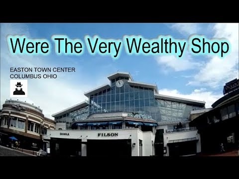 EASTON TOWN CENTER-Where The Very Wealthy Shop