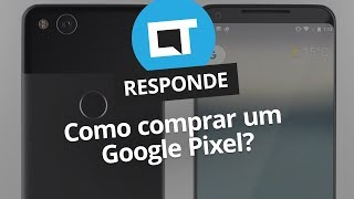 Como comprar um smartphone Google Pixel?