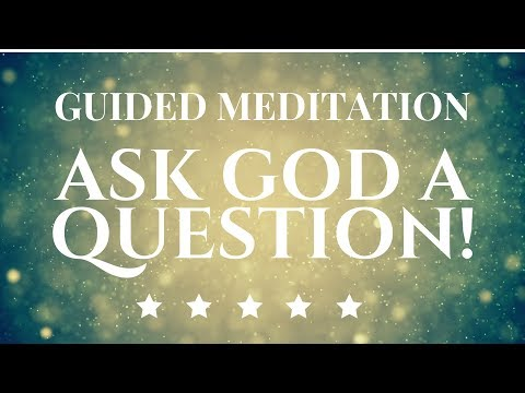 Powerful Guided Meditation ** ASK GOD A QUESTION! ** MUST TRY ** 20 Minutes