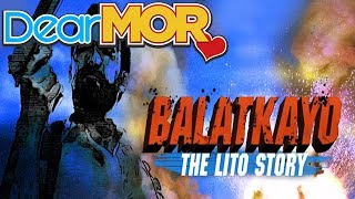 """Dear MOR: """"Balatkayo"""" The Lito Story 11-03-16"""