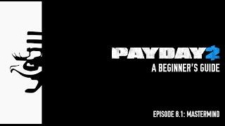 Payday 2: A Beginner
