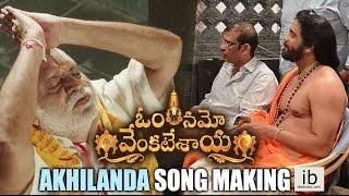 Om Namo Venkatesaya Akhilanda Koti song making - idlebrain.com