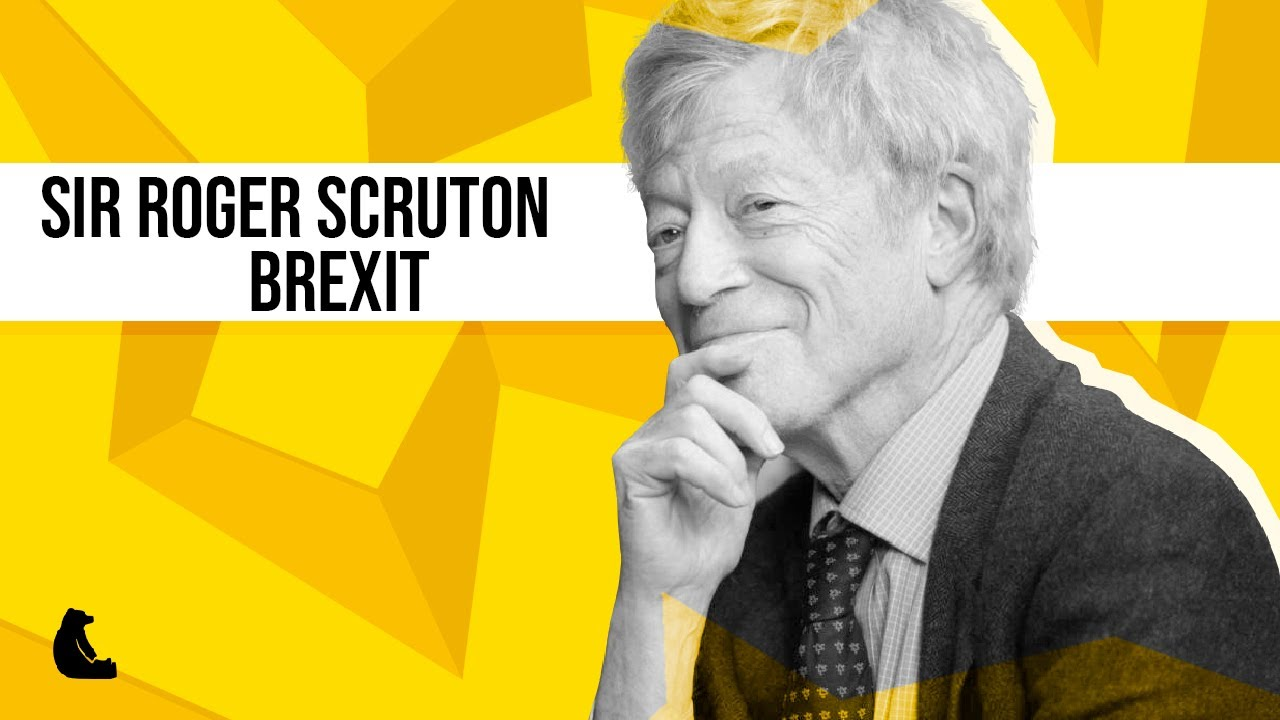 SIR ROGER SCRUTON - El argumento pro Brexit - YouTube