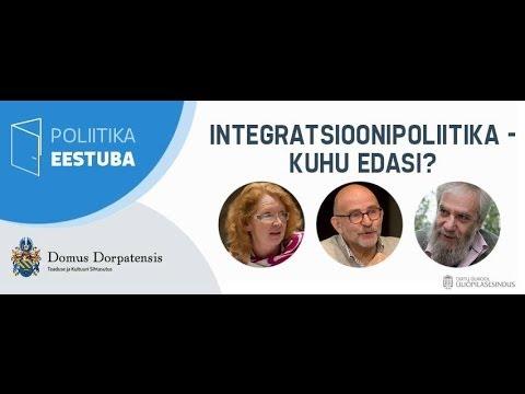 Poliitika eestuba: Integratsioonipoliitika - kuhu edasi?