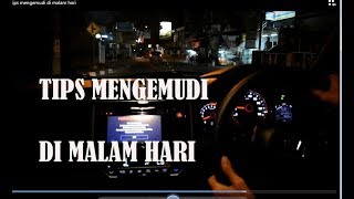 tips mengemudi di malam hari#KHUSUS PEMULA