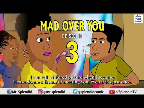 MAD OVER YOU EPISODE 3 (SideChick Series Continues)