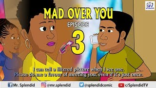 MAD OVER YOU EPISODE 3 SideChick Series Continues