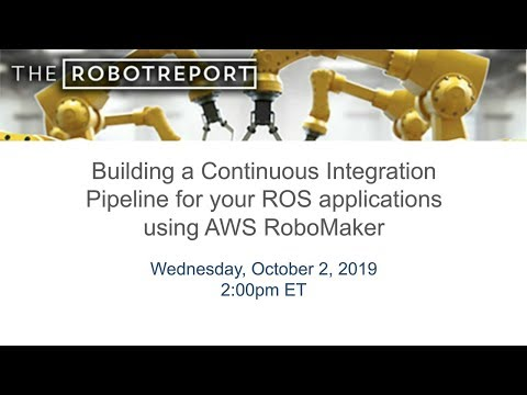 Building a Continuous Integration Pipeline for Your ROS Applications Using AWS RoboMaker