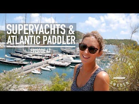 Superyachts & Atlantic Paddler - Ep. 47 RAN Sailing
