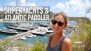 Superyachts & Atlantic Paddler - Ep. 47 RAN Sailing