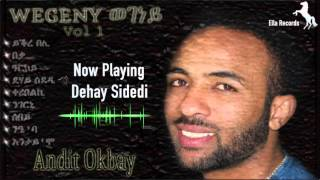 Andit Okbay |  Dehay Sidedi | ደሃይ ሲደዲ(Official Audio Video)