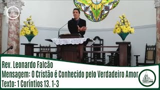 O cristão é conhecido pelo verdadeiro amor | Rev. Leonardo Falcão | IPBV
