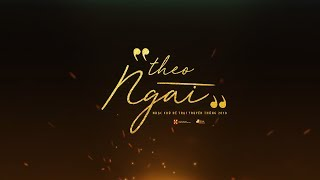 """THEO NGÀI - [MV Lyric] - [Official 4K] - Nhạc chủ đề - """"HÀNH TRÌNH THEO NGÀI"""" - 30.04.18"""