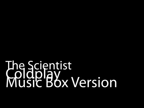 The Scientist (Music Box Version) - Coldplay