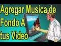 Como Agregar Musica de Fondo a tu Video con Camtasia 9 - fácil 2017
