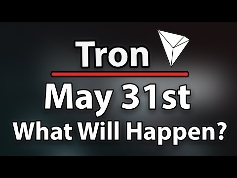 Tron (TRX) What Will Happen On May 31st? What To Do, How To Transfer & Price!