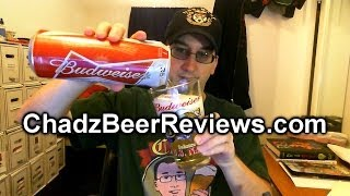 Budweiser (2014 re-review) | Chad'z Beer Reviews #737(, 2014-02-01T22:21:16.000Z)