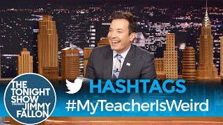 Hashtags: #MyTeacherIsWeird