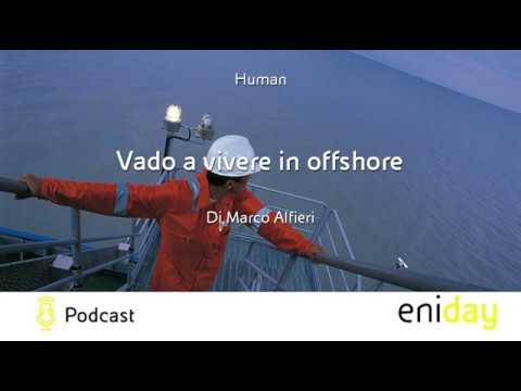 Vado a vivere in offshore - Podcast | Eni Video Channel