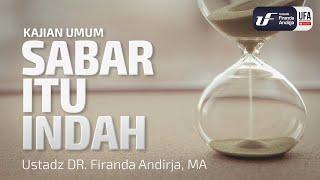 Download Video Sabar Itu indah - Ustadz Dr. Firanda Andirja, M.A. MP3 3GP MP4