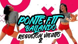 PONTE FIT en CASA: BAILANDO REGUETÓN VIEJITO #2 - Oldschool reggaeton Zumba Cardio- Natalia Vanq