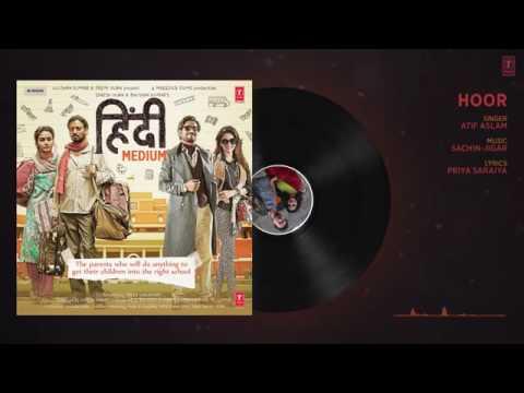Hoor Full Audio Song - Hindi Medium - Irrfan Khan & Saba Qamar - Atif Aslam - Sachin- Jigar