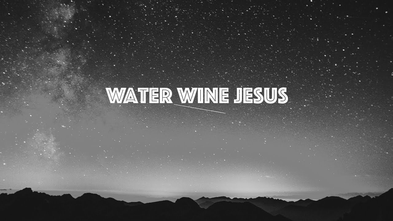 Water Wine Jesus | Chris Lopez