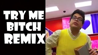 Try Me Bitch - Remix Compilation
