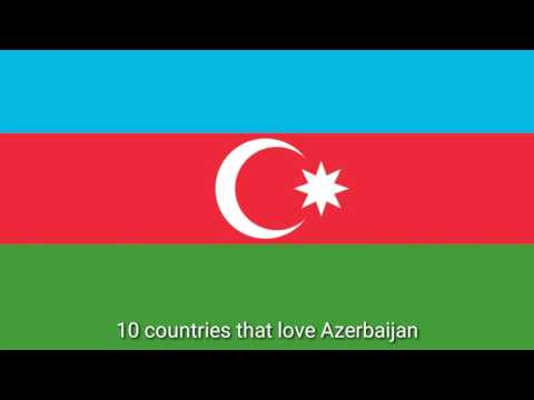 10 countries that love Azerbaijan