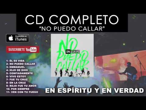 En Espíritu Y En Verdad - No Puedo Callar (CD COMPLETO)