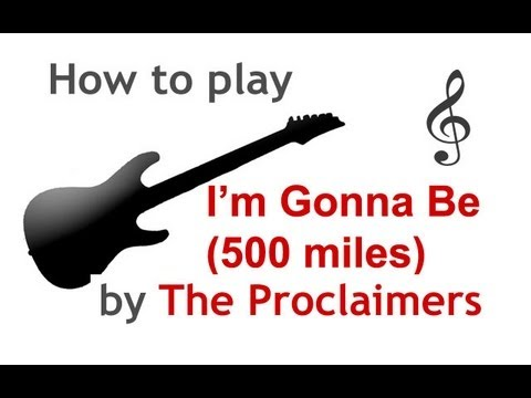 I\'m Gonna Be (500 Miles) guitar lesson, with chords - guitarguitar ...