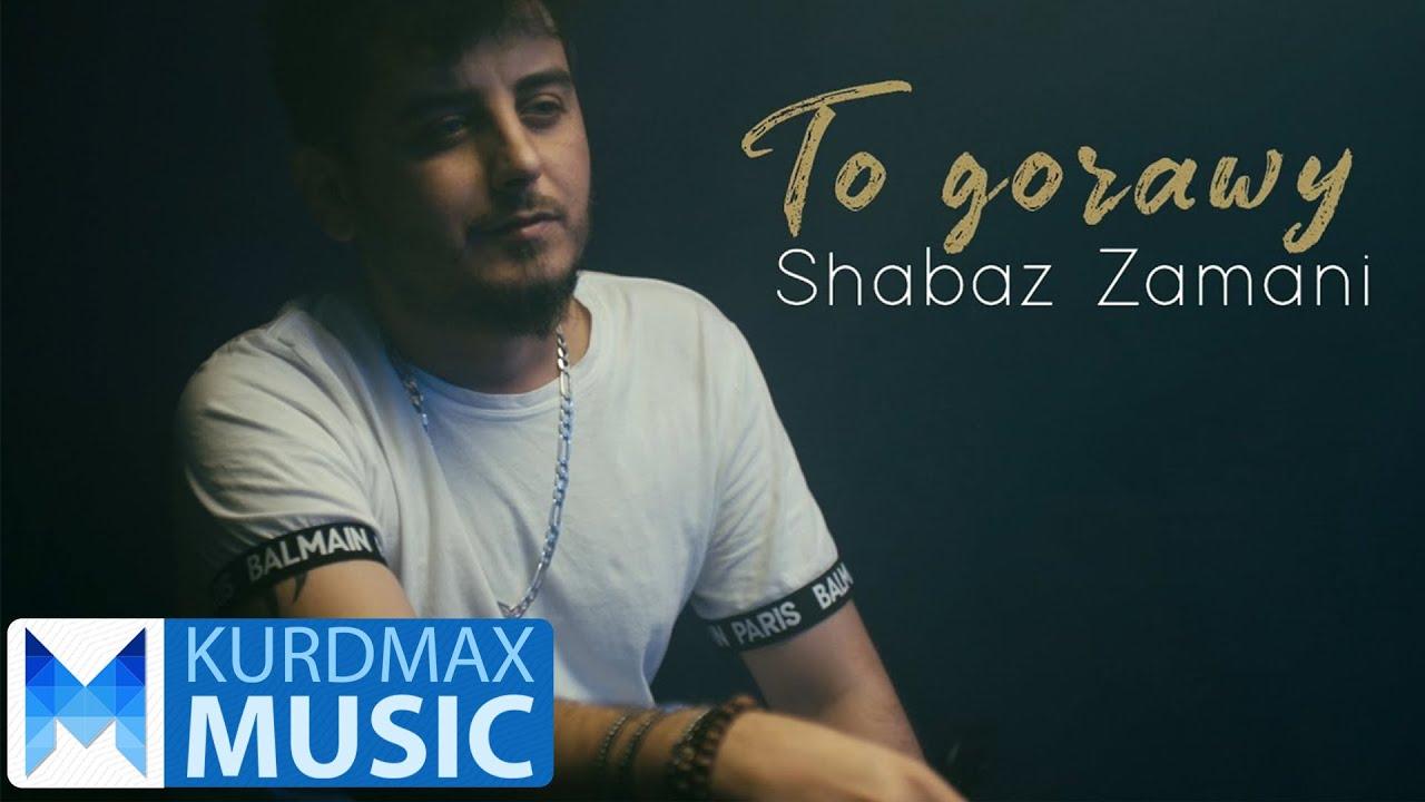 Shabaz Zamani - To Gorawy  شاباز زەمانی - تۆ گۆڕاوی