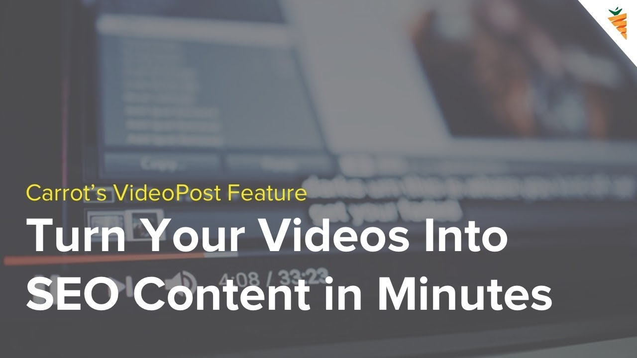 Carrot's VideoPost Feature - Turn Your Videos Into SEO Content In Minutes...