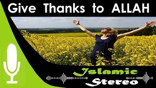 Track 7 Beautiful Nasheed | Give Thanks to Allah | Zain Bhaikha | Islamic Stereo