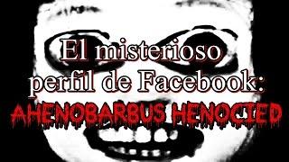El misterioso perfil de Facebook: Ahenobarbus Henocied