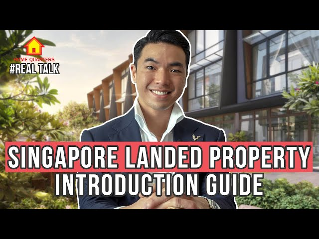 Singapore Landed Property Introduction Guide | Real Talk Ep30