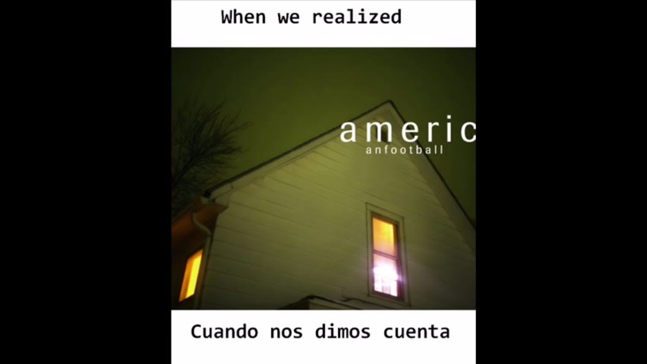 american-football-never-meant-lyrics-subtitulada-letra-traducida-elruidothenoiseii