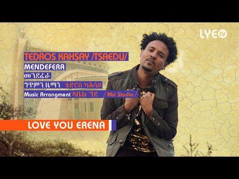 LYE.tv - Tedros Kahsay (Tsaedu) - Mendefera | መንደፈራ - LYE Eritrean Music 2018