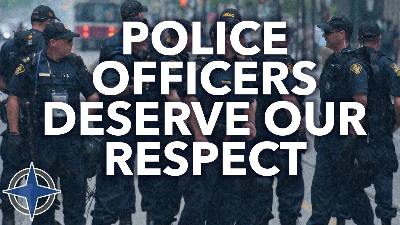 Police officers deserve our respect
