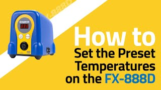 FX-888D How To Set the Preset Temperatures