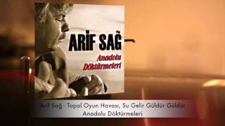 Download lagu Arif Sağ Topal Oyun Havası Su Gelir Güldür Güldür MP3