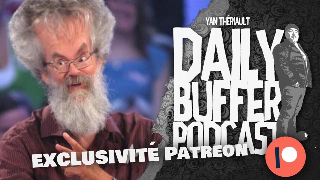 Voyons!! Le Doc Mailloux va trop loin!!! - Extrait du Happy Buffer Podcast l Yan Thériault [CLIP]