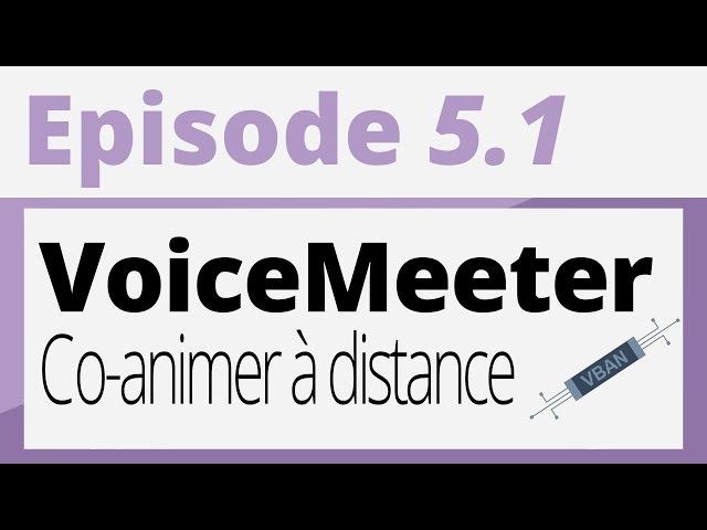 Créer sa radio - Tutoriel - Voice meeter : Co-animer à distance.