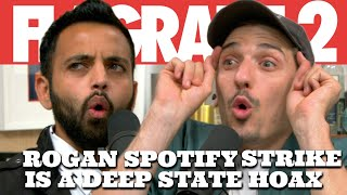 Rogan Spotify Strike Is A Deep State Hoax | Flagrant 2 with Andrew Schulz and Akaash Singh