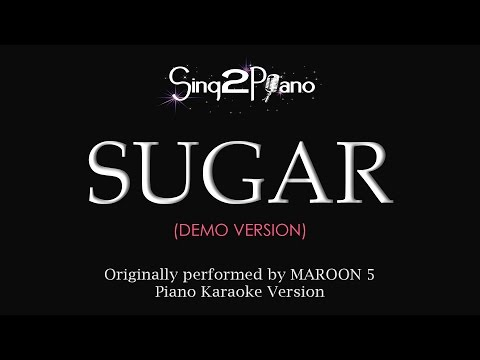 Sugar (Piano Karaoke demo) Maroon 5