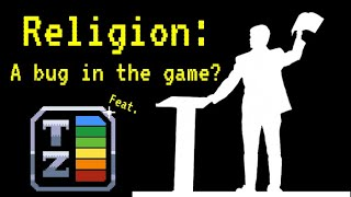 Is Religion a Flawed Play Style for Humans? (feat. TierZoo)