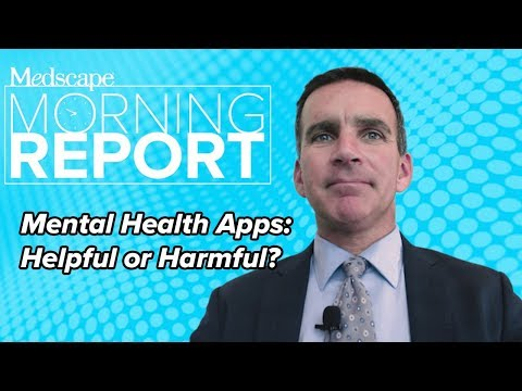 Mental Health Apps: Helpful or Harmful?   Morning Report