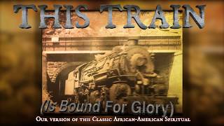 Gambar cover This Train (Is Bound For Glory) Classic Gospel Spiritual with Chords and Lyrics